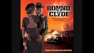 """9. """"You Love Who You Love""""- Bonnie and Clyde (Original Broadway Cast Recording)"""