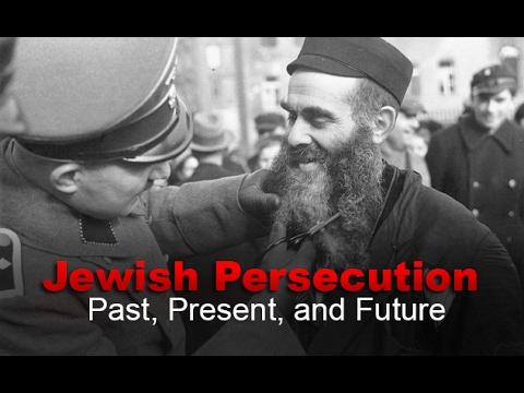 Jewish Persecution - Past, Present, and Future