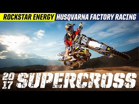2017 Supercross | Rockstar Energy Husqvarna Factory Racing
