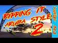 RIPPING IT ARUBA STYLE E02