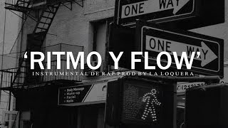 RITMO Y FLOW - BASE DE RAP / OLD SCHOOL HIP HOP INSTRUMENTAL (PROD BY LA LOQUERA 2019)