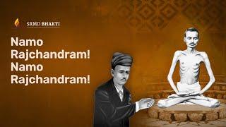 Namo Rajchandram! Namo Rajchandram! - Pujyashri Ambalalbhai