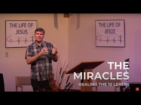 The Miracles of Jesus - Healing the 10 Lepers - Heart Lake Baptist Church   October 10, 2021