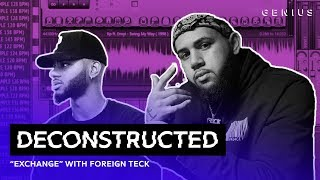 The Making Of Bryson Tiller's 'Exchange' With Foreign Teck | Deconstructed