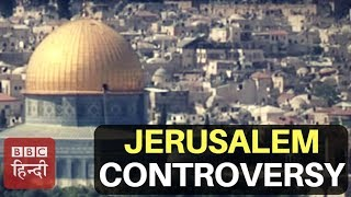 Why Israel's City Jerusalem Is So Controversial?