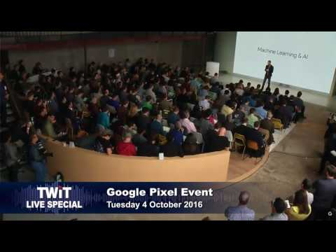 TWiT Live Specials 306: Made by Google