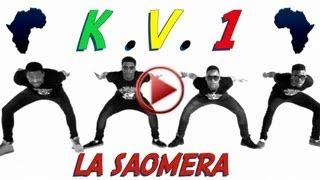 La Saomera - K.V.1 (Clip Officiel HD)