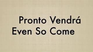 Pronto Vendrá / Even So Come - Bilingual Karaoke Version