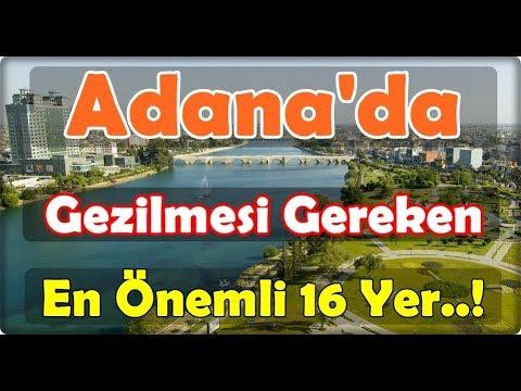 Adana'da Gezilmesi Gereken En Önemli Yerler...!