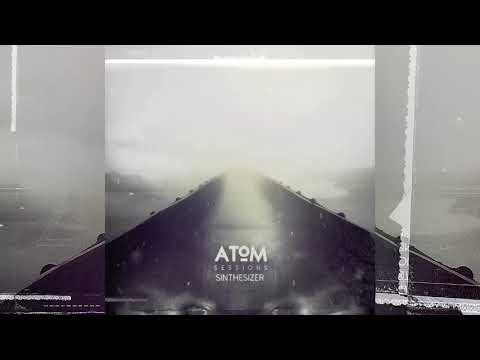 Chillout, Downtempo, Drone, Dub, Electronica Mix (Atom Sessions - Sinthesizer - Full Album)
