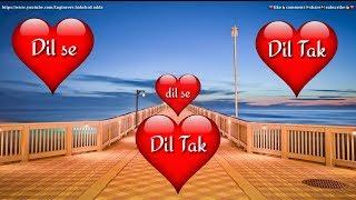 ❤ Dil se Dil Tak ❤Female version ❤ most beautiful romantic status video❤