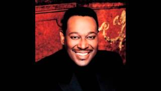 If I was the one - Luther Vandross  *coaster380*