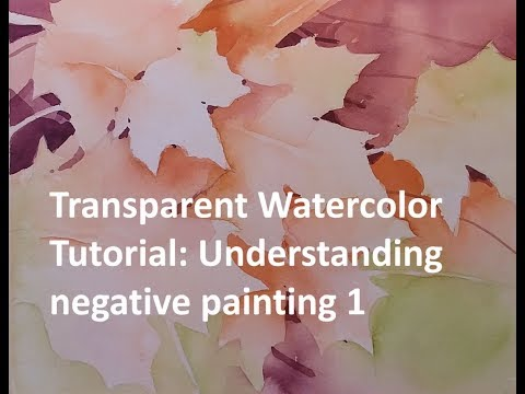 Transparent Watercolor Narrated Tutorial: Understanding Negative Painting