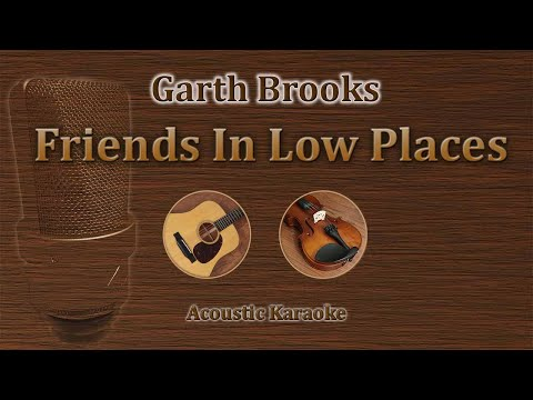 Friends In Low Places - Garth Brooks (Acoustic Karaoke)