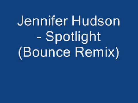 Jennifer Hudson - Spotlight (Bounce Remix)