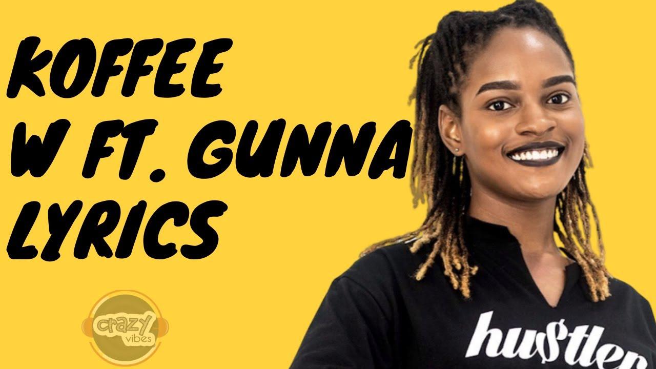 Download Koffee - W ft. Gunna (Lyrics)