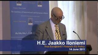 H.E. Jaakko Iloniemi on True Europeans? Finland