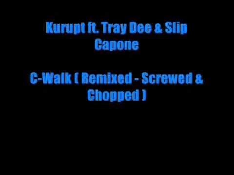 Kuruput ft Tray Dee & Slip Capone - C-Walk ( Remixed - Screwed & Chopped by An Asleep and Slow DJ )
