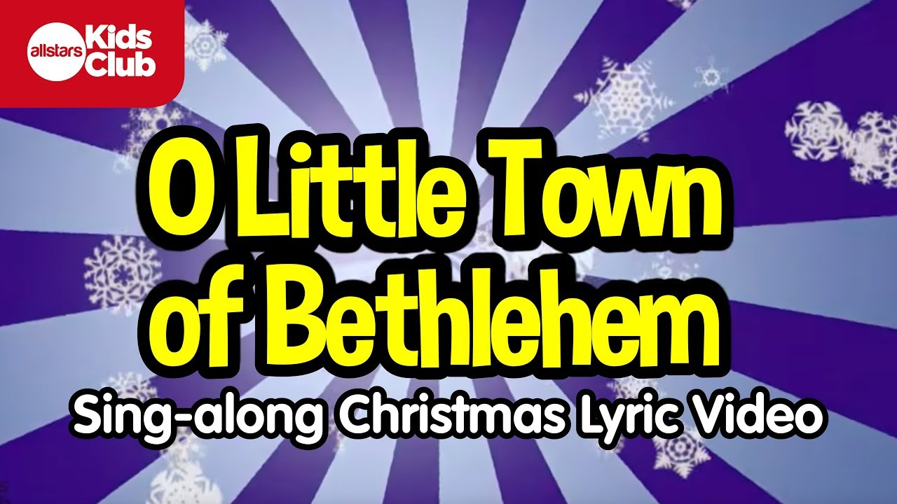 O LITTLE TOWN OF BETHLEHEM | Christmas Carols for Kids | Sing-along with lyrics - YouTube