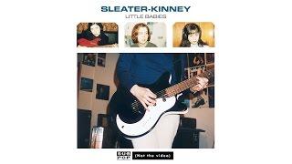 Sleater-Kinney - Little Babies
