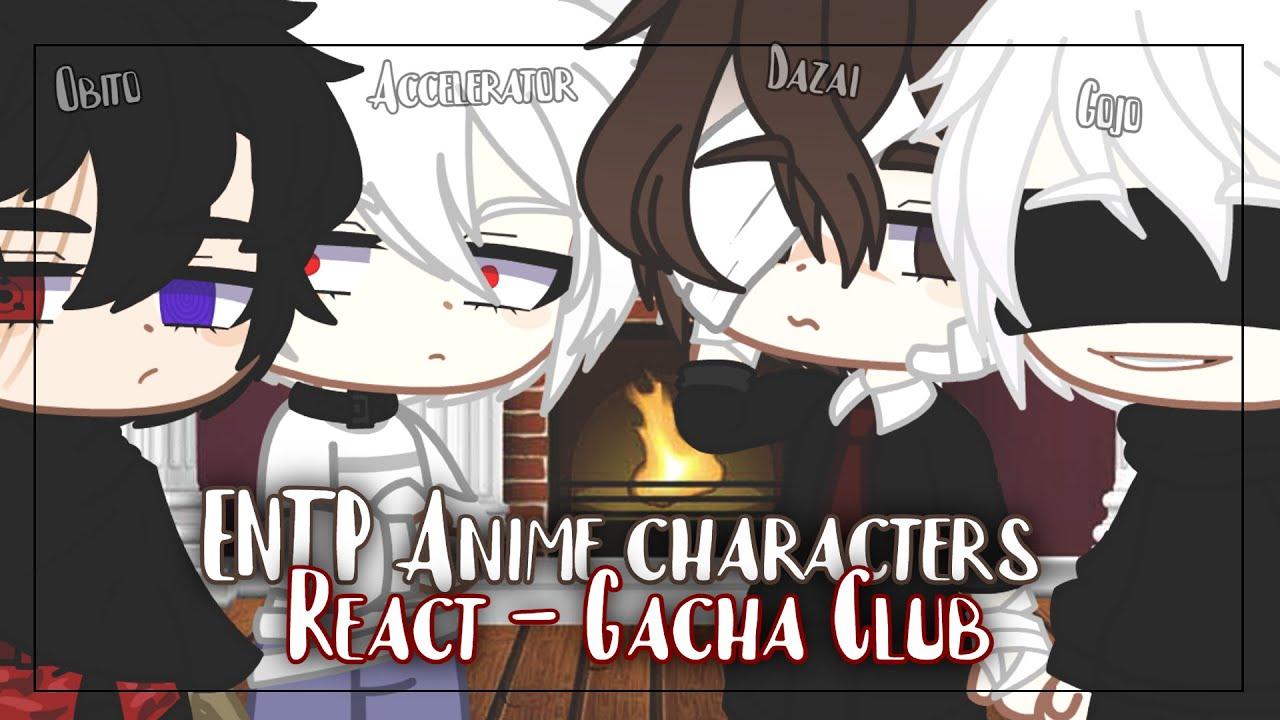 Download ENTP Anime Characters React [Gacha Club] 2/16