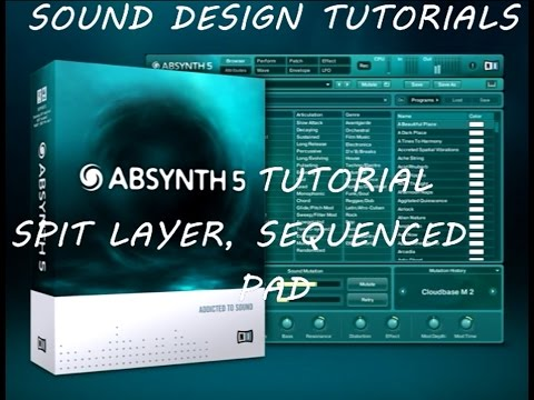 Absynth 5 Tutorial - Split layer, Sequenced Pad