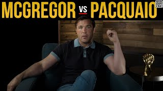 Thankfully, Dana Said No to Conor McGregor vs Manny Pacquaio...