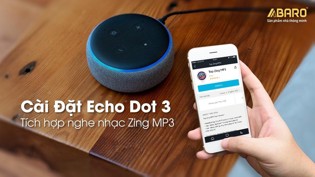 Hướng dẫn cài đặt và sử dụng Amazon Echo Dot 3 | Abaro.vn