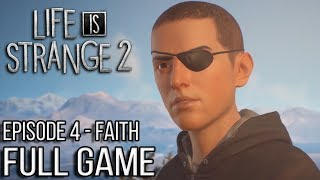 Life is Strange 2 EPISODE 4 Gameplay Walkthrough Part 1 FULL GAME - No Commentary (#LiS2Ep4 Faith)