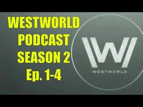 Westworld Podcast Episode 1 (Season 1 and Season 2 Episode 1-4)