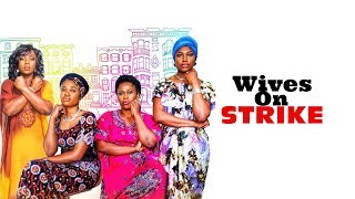 Wives On Strike -  OFFICIAL TRAILER [AVAILABLE NOW]