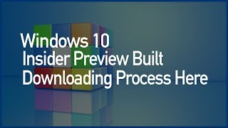 Windows 10 Insider Preview Latest Build Download