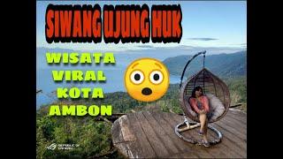 Download lagu SIWANG UJUNG HUK    TEMPAT WISATA VIRAL KOTA AMBON