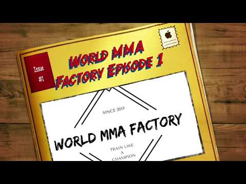 World MMA Factory Podcast Episode 1