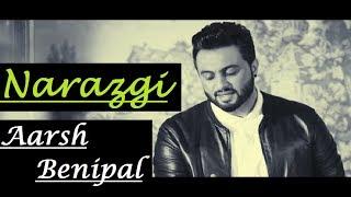Narazgi (Full Song) Aarsh Benipal | Rupin Kahlon | Lyrics Video Punjabi Song