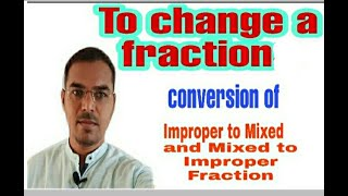 How to change improper to mixed and mixed to improper fraction?  *For 4th to 8th Std.