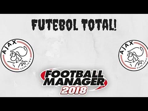 FM18 -Ajax - 7 -Futebol Total