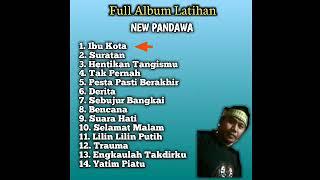 Full Album Latihan NEW PANDAWA