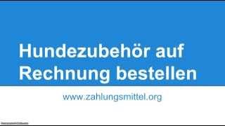 Hundezubehör auf Rechnung kaufen - Zahlungsmittel.org