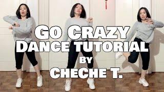 GO CRAZY TIKTOK DANCE TUTORIAL ( Step by Step ) by CHECHE T.