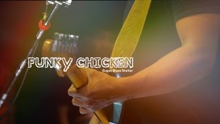 Gugun Blues Shelter FUNKY CHICKEN.mp3