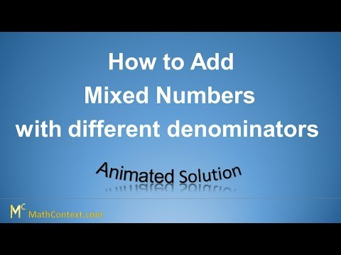 Fractions - How to add Mixed Numbers with different denominators 9/10