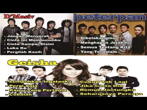 GEISHA - D'MASIV - PETERPAN / 3 Band Pilihan Music Hits / Lagu Era 20an
