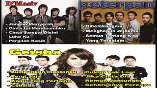 Gambar cover GEISHA - D'MASIV - PETERPAN / 3 Band Pilihan Music Hits / Lagu Era 20an