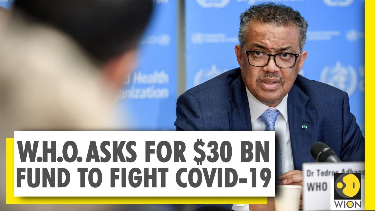 W.H.O. says $30 Bn required to combat COVID-19 | Coronavirus | Pandemic | World News - WION thumbnail
