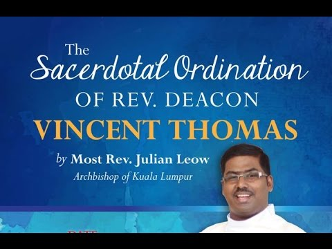 Sacerdotal Ordination of Rev Deacon Vincent Thomas