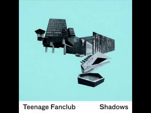 TEENAGE FANCLUB - Sometimes I don't need to believe in anything