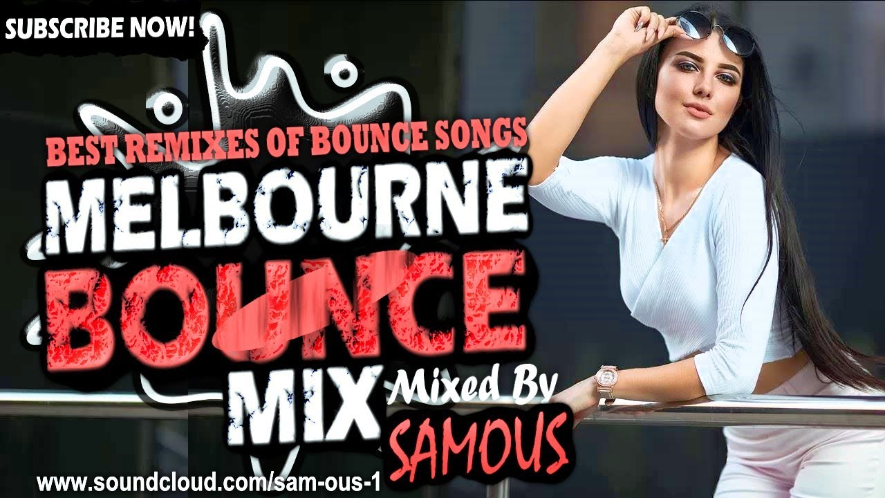 ♫ Melbourne Bounce Mix 2018 | Best Remixes Of Popular