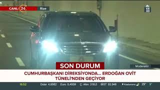 Cumhurbaşkanı Erdoğan kendi kullandığı araçla Ovit Tüneli'nden geçti