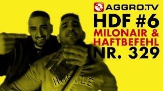 HDF - MILONAIR & HAFTBEFEHL HALT DIE FRESSE 06 NR 329 (OFFICIAL HD VERSION AGGROTV)